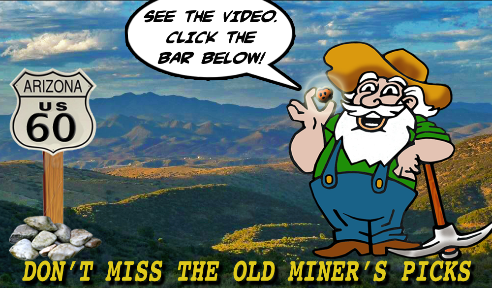 Don't Miss the Old Miner's Picks.  Click below fot the video.